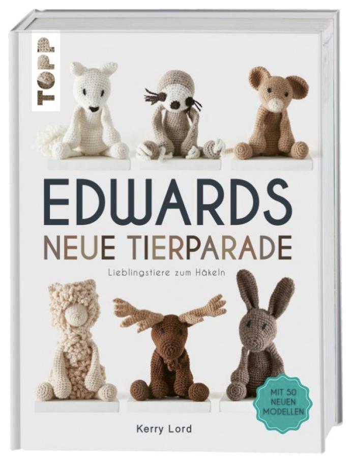 Edwards neue Tierparade - Lieblingstiere zum Häkeln